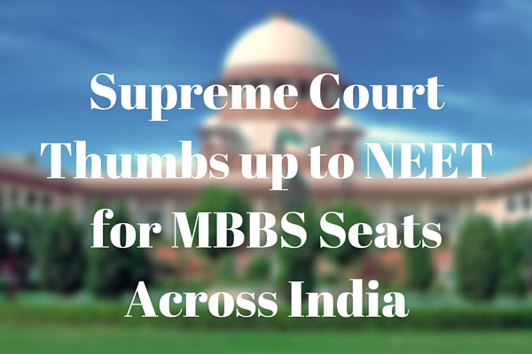 Supreme Court Thumbs up to NEET for MBBS Seats (1)
