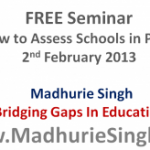 Over Booked – Now on Sunday, 3rd Feb 2013 ALSO FREE Seminar – How to Assess schools?