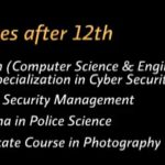 Career after 12 in Cyber safety, Police intelligence and internal security.